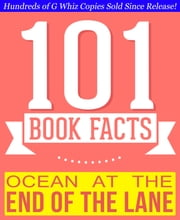 Ocean at the End of the Lane - 101 Amazingly True Facts You Didn't Know - Fun Facts and Trivia Tidbits Quiz Game Books ebook by G Whiz