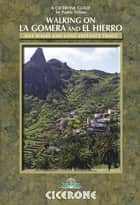 Walking on La Gomera and El Hierro ebook by Paddy Dillon