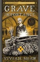 Grave Importance - A Dr Greta Helsing Novel ebook by Vivian Shaw