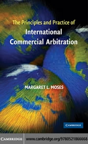 The Principles and Practice of International Commercial Arbitration ebook by Moses,Margaret L.