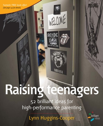 Raising teenagers - 52 brilliant ideas for high-performance parenting ebook by Lynn Huggins-Cooper