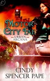 Motor City Fae ebook by Cindy Spencer Pape