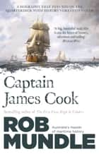 Captain James Cook ebook by Rob Mundle