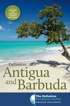 Definitive Antigua and Barbuda ebook by James Henderson