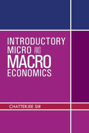 INTRODUCTORY MICRO AND MACRO ECONOMICS ebook by CHATTERJEE SIR