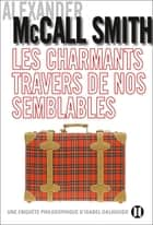 Les charmants travers de nos semblables ebook by Alexander McCall Smith
