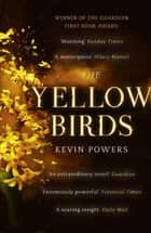 The Yellow Birds ebook by Kevin Powers
