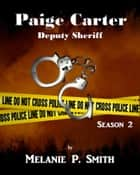 Paige Carter: Deputy Sheriff S2 ebook by Melanie P. Smith
