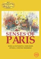 Senses of Paris ebook by Robin Bower