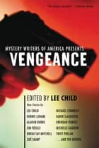 Mystery Writers of America Presents Vengeance ebook by Lee Child,Mystery Writers of America, Inc.
