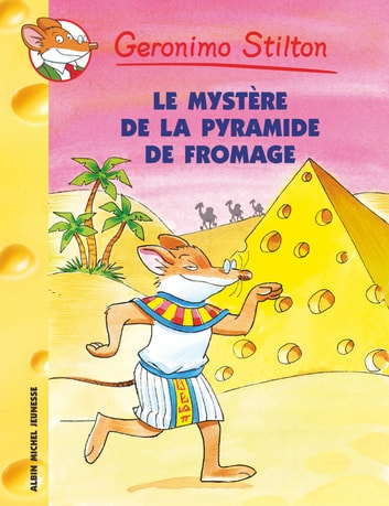 Le Mystère de la pyramide de fromage eBook by Geronimo Stilton