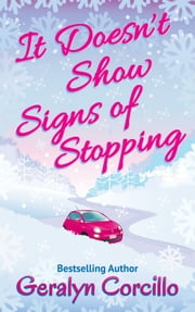 It Doesn't Show Signs of Stopping - A Short Story ebook by Geralyn Corcillo