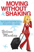 Moving Without Shaking eBook par Yelena Mackay