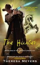 The Hunter ebook by Theresa Meyers