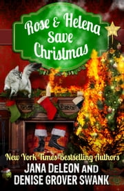 Rose and Helena Save Christmas - A Novella ebook by Denise Grover Swank,Jana DeLeon