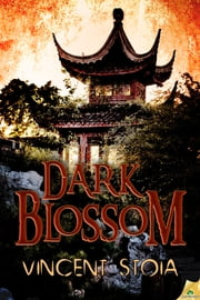 Dark Blossom ebook by Vincent Stoia