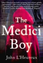 The Medici Boy ebook by John L'Heureux