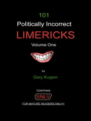 101 Politically Incorrect LIMERICKS ebook by Gary Kuyper