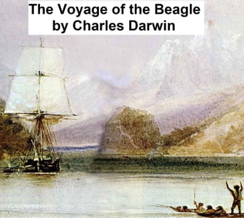 The Voyage of the Beagle, Or a Naturalist's Voyage Round the World ebook by Charles Darwin