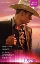 Canyon/Wrong Man, Right Kiss ebook by Red Garnier, Brenda Jackson