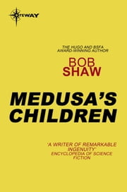Medusa's Children ebook by Bob Shaw