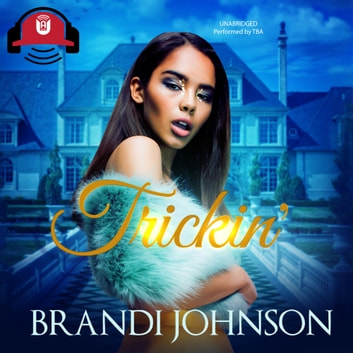 Trickin' audiobook by Brandi Johnson,Buck 50 Productions