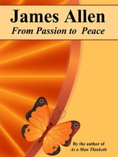 From Passion to Peace ebook by James Allen
