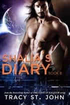 Shalia's Diary Book 8 ebook by Tracy St. John