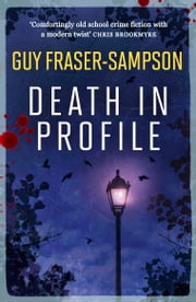 Death in Profile ebook by Guy Fraser-Sampson