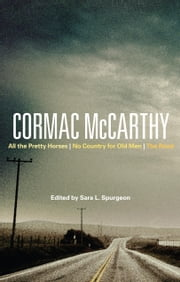 Cormac McCarthy - All the Pretty Horses, No Country for Old Men, The Road ebook by Sara Spurgeon