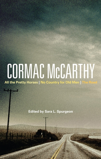 Cormac McCarthy - All the Pretty Horses, No Country for Old Men, The Road eBook by