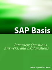 SAP Basis Certification Questions: Basis Interview Questions, Answers, and Explanations ebook by Stewart, Jim