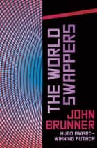 The World Swappers eBook by John Brunner