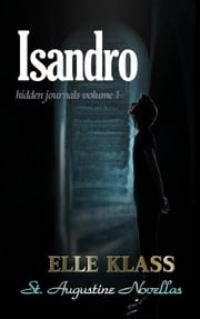 Isandro - hidden journals, #1 ebook by Elle Klass