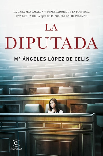 La diputada ebook by Mª Angeles López de Celis