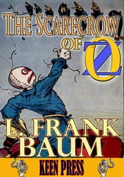 THE SCARECROW OF OZ: Timeless Children Novel - (With Audiobook Link) ebook by L. Frank Baum