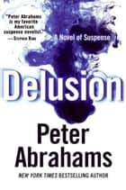 Delusion ebook by Peter Abrahams