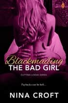 Blackmailing the Bad Girl eBook by Nina Croft