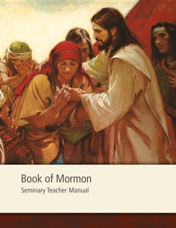 Book of Mormon Seminary Teacher Manual ebook by The Church of Jesus Christ of Latter-day Saints