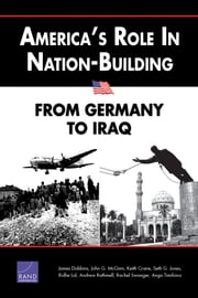 America's Role in Nation-Building - From Germany to Iraq ebook by James Dobbins,Ian O. Lesser,Peter Chalk