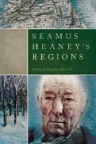 Seamus Heaney's Regions ebook by Richard Rankin Russell