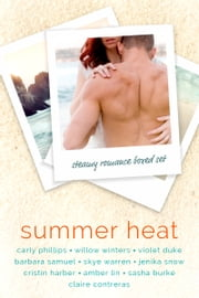 Summer Heat - A Steamy Romance Boxed Set ebook by Carly Phillips, Willow Winters, Violet Duke,...