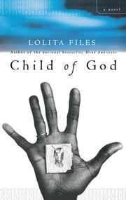 Child of God - A Novel ebook by Lolita Files