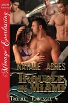 Trouble in Miami ebook by Natalie Acres