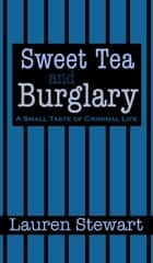 Sweet Tea and Burglary - Short Stories, #1 ebook by L. E. Stewart