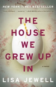 The House We Grew Up In - A Novel ebook by Lisa Jewell