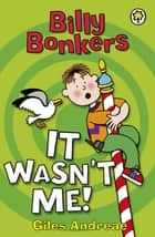 It Wasn't Me! ebook by Giles Andreae