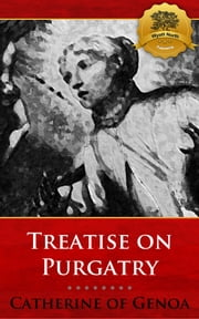 Treatise on Purgatory ebook by St. Catherine of Genoa, Wyatt North