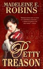 Petty Treason ebook by Madeleine E. Robins