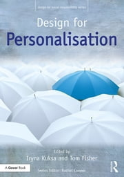 Design for Personalisation ebook by Iryna Kuksa, Tom Fisher